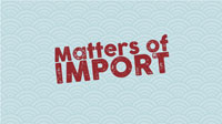 Matters of Import