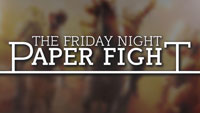 Friday Night Paper Fight